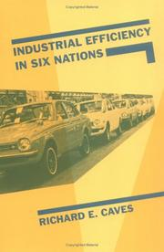 Cover of: Industrial efficiency in six nations | [edited by] Richard E. Caves in association with Sheryl D. Bailey ... [et al.].