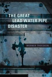 Cover of: The Great Lead Water Pipe Disaster by Werner Troesken