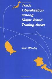 Cover of: Trade liberalization among major world trading areas