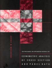 Cover of: Solutions Manual and Supplementary Materials for Econometric Analysis of Cross Section and Panel Data | Jeffrey M. Wooldridge