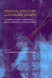 Financial Structure and Economic Growth: A Cross-Country Comparison of Banks, Markets, and Development [With CD-ROM]