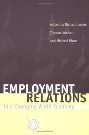 Cover of: Employment relations in a changing world economy | edited by Richard Locke, Thomas Kochan, Michael Piore.