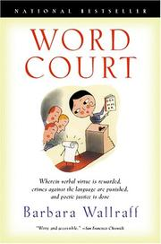 Cover of: Word Court: Wherein Verbal Virtue Is Rewarded, Crimes Against the Language Are Punished, and Poetic Justice Is Done