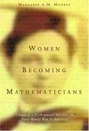 Women Becoming Mathematicians by Margaret A. M. Murray