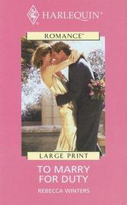 Cover of: Harlequin Romance I - Large Print - To Marry For Duty (Harlequin Romance I - Large Print) | Rebecca Winters