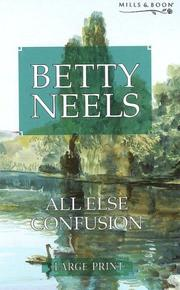 All Else Confusion (Betty Neels Large Print Collection)