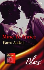 Cover of: Mine to Entice (Blaze) by Karen Anders