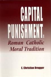 Cover of: Capital Punishment and Roman Catholic Moral Tradition | E. Christian Brugger