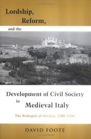 Cover of: Lordship, Reform, and the Development of Civil Society in Medieval Italy | David Foote