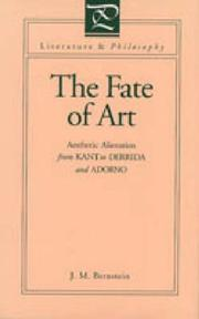 The fate of art by J. M. Bernstein