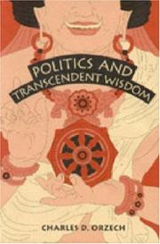 Cover of: Politics and transcendent wisdom | Charles D. Orzech