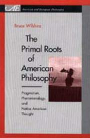 Cover of: The Primal Roots of American Philosophy
