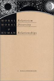 Cover of: Moral Relativism, Moral Diversity, and Human Relationships