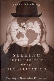 Cover of: Seeking Social Justice Through Globalization | Gavin N. Kitching