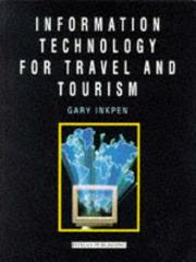 Cover of: Information Technology for Travel and Tourism | Gary Inkpen
