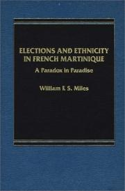 Cover of: Elections and Ethnicity in French Martinique | William F.S. Miles