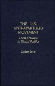 Cover of: The United States Anti-Apartheid Movement | Janice Love