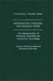 Cover of: Information Through The Printed Word Volume 4: The Dissemination of Scholarly, Scientific and Intellectual Knowledge
