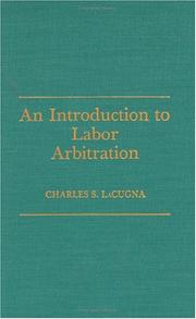 Cover of: introduction to labor arbitration | Charles S. LaCugna