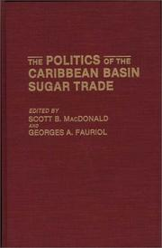Cover of: The Politics of the Caribbean Basin sugar trade |