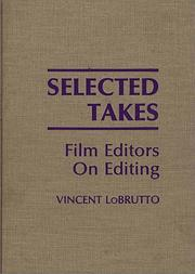 Cover of: Selected takes: film editors on editing