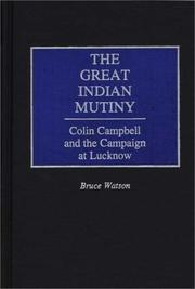 The great Indian mutiny by Watson, Bruce