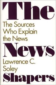 The news shapers by Lawrence C. Soley
