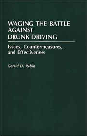 Cover of: Waging the battle against drunk driving | Gerald D. Robin