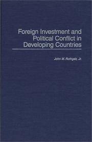Cover of: Foreign investment and political conflict in developing countries | John M. Rothgeb