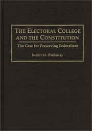 Cover of: The Electoral College and the Constitution | Robert M. Hardaway