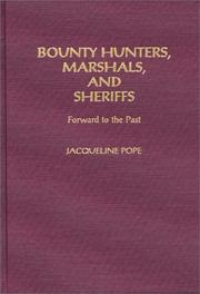Cover of: Bounty hunters, marshals, and sheriffs | Jacqueline Pope
