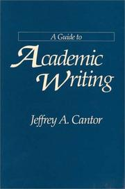 Cover of: A guide to academic writing | Jeffrey A. Cantor