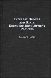 Cover of: Interest groups and state economic development policies | Kennith G. Hunter