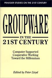 Cover of: Groupware in the 21st century by edited by Peter Lloyd ; foreward by Robert Watson.