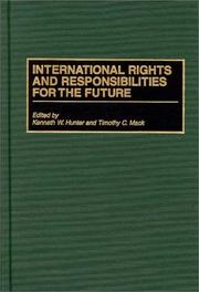 Cover of: International rights and responsibilities for the future
