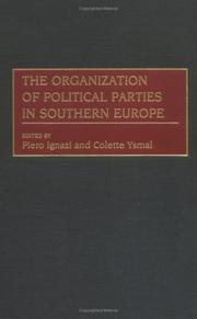 Cover of: The organization of political parties in southern Europe |