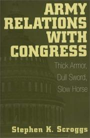 Cover of: Army Relations with Congress | Stephen K. Scroggs