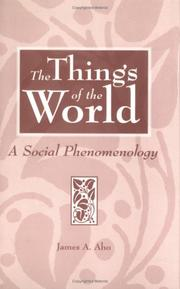 Cover of: The things of the world: a social phenomenology