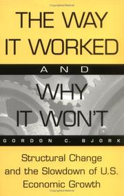 The Way It Worked and Why It Won't: Structural Change and the Slowdown of U.S. Economic Growth