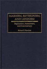 Cover of: Marxism, Revisionism, and Leninism: Explication, Assessment, and Commentary