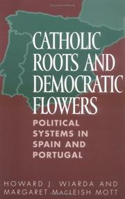 Cover of: Catholic Roots and Democratic Flowers: Political Systems in Spain and Portugal