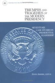 Cover of: Triumphs and tragedies of the modern presidency | David Abshire, editor.