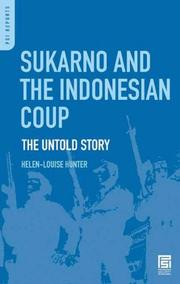 Sukarno and the Indonesian Coup by Helen-Louise Hunter