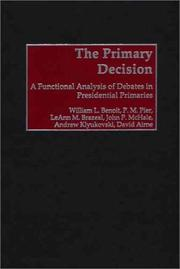 The Primary Decision by William L. Benoit, P. M. Pier, LeAnn M. Brazeal, John P. McHale, Andrew Klyukovski, David Airne