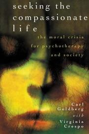 Cover of: Seeking the Compassionate Life | Carl Goldberg