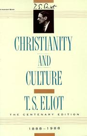 Cover of: Christianity and culture: The idea of a Christian society and Notes towards the definition of culture.