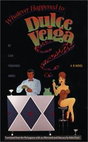 Cover of: Whatever Happened to Dulce Veiga?: A B-Novel (Texas Pan American Series)