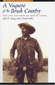 A vaquero of the brush country by J. Frank Dobie