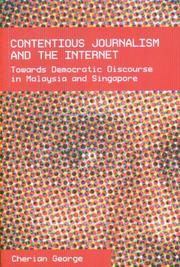 Cover of: Contentious journalism and the Internet | George, Cherian.