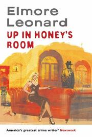 Up in Honey's Room by Elmore Leonard